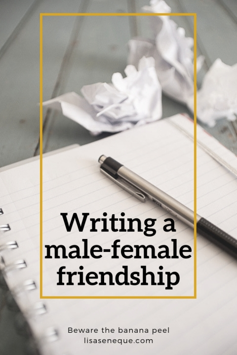 Writing a male-female friendship | Beware the banana peel | lisaseneque.com