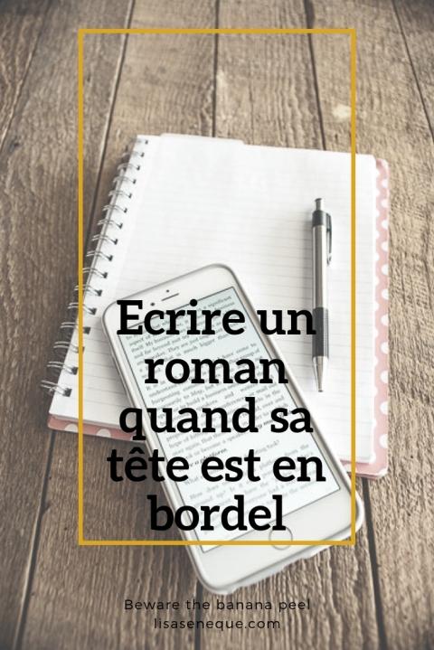 Ecrire un roman quand sa tête est en bordel | Beware the banana peel | lisaseneque.com