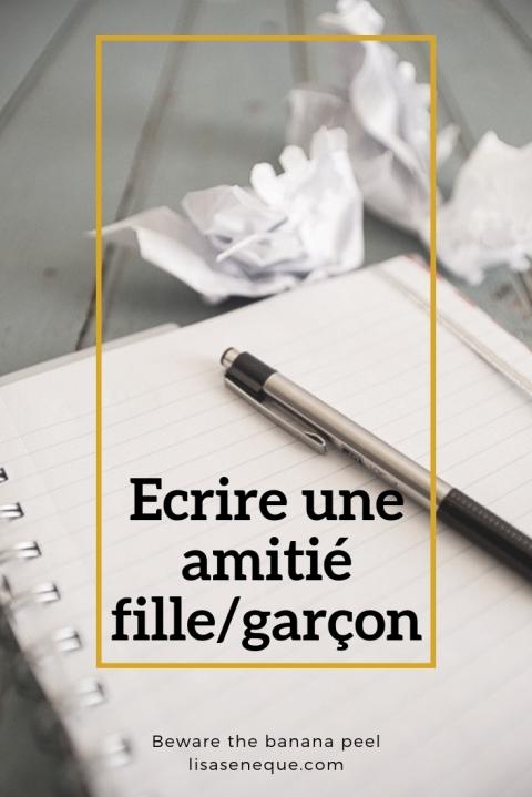 Ecrire une amitié fille/garçon | Beware the banana peel | lisaseneque.com